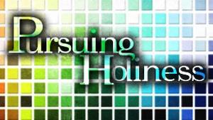 Pursuing Holiness Series